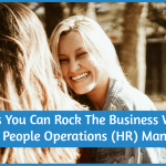 WAys You Can Rock The Business World As A People Operations HR Manager by newtohr.com