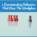 4 Discriminatory Behaviors That Ruin The Workplace by newtohr.com