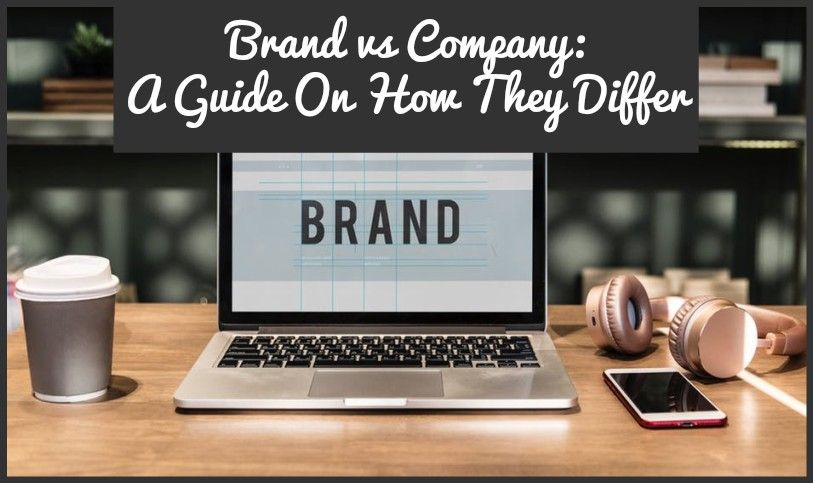 Brand vs Company A Guide On How They Differ by newtohr.com