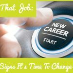 Ditch That Job -5 Signs It Is Time To Change Careers by #NewToHR