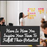 Here Is How You Inspire Your Team To Fullfill Their Potential by #NewToHR