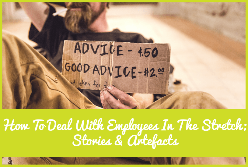 How To Deal With Employees In The Stretch stories and artefacts by #NewToHR