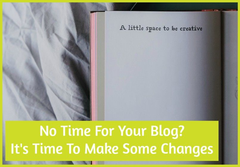 No Time For Your Blog Its Time To Make Some Changes #NewToHR