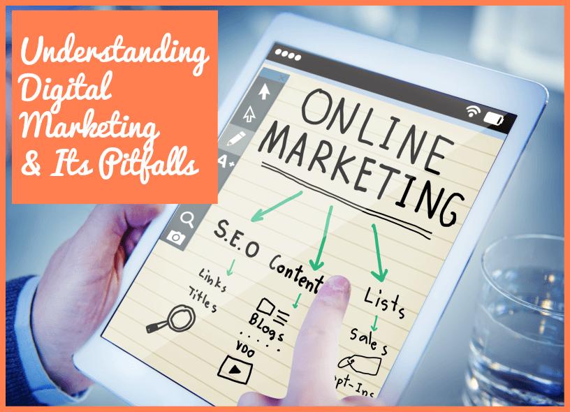 Understanding Digital Marketing And Its Pitfalls - newtohr.com