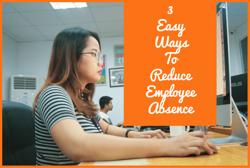 3 Easy Ways To Reduce Employee Absence by newtohr.com