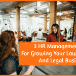 3 Management Tips For Growing Your Law Firms And Legal Businesses by #NewToHR