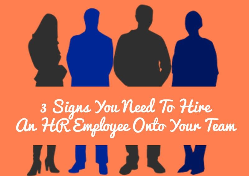 3 Signs You Need To Hire An HR Employee Onto Your Team #NewToHR