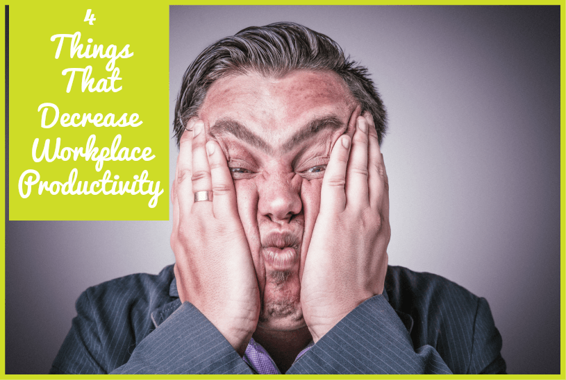 4 Things That Decrease Workplace Productivity by #NewToHR