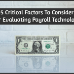 5 Critical Factors To Consider For Evaluating Payroll Technology by #NewToHR