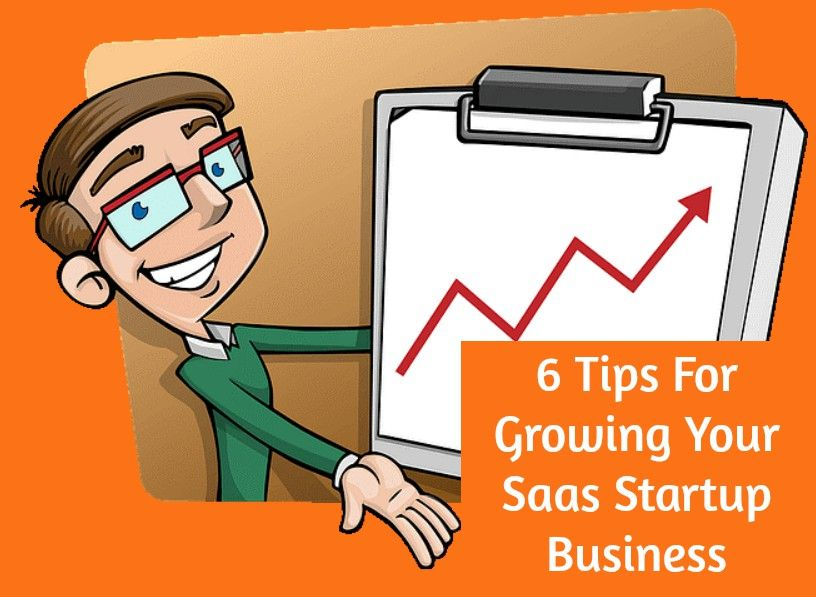 6 Tips For Growing Your Saas Startup Business by #NewToHR