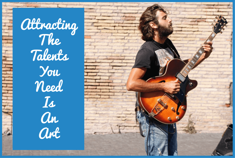 Attracting The Talents You Need Is An Art by #NewToHR