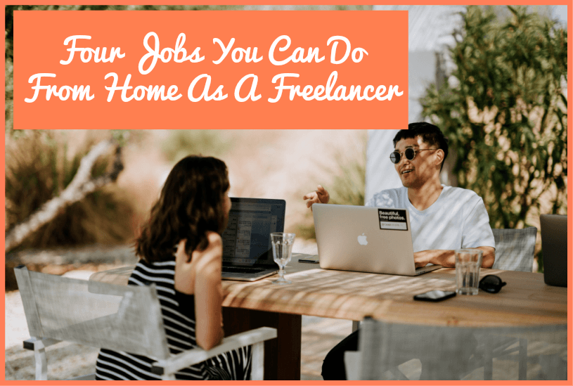 Four Jobs You Can Do From Home As A Freelancer by newtohr.com
