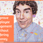 Improve Employee Engagement Without Offering Money by #NewToHR