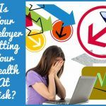 Is Your Employer Putting Your Health At Risk by newtohr.com