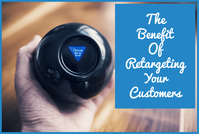 The Benefit Of Retargeting Your Customers by newtohr.com