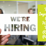 The Importance Of Hiring The Right People by #NewToHR