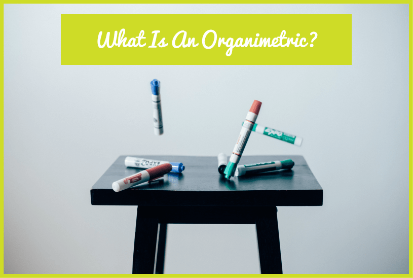 What Is An Organimetric by #NewToHR