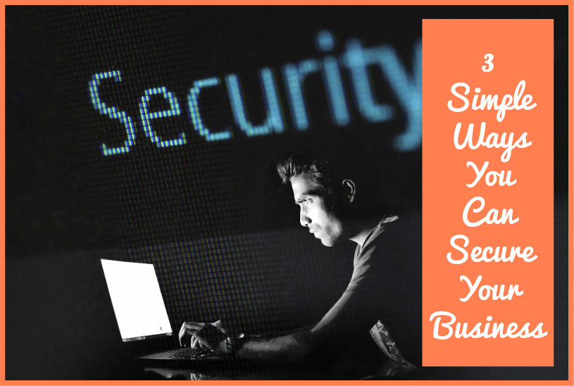 3 Simple Ways You Can Secure Your Business by #NewToHR