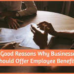 4 Good Reasons Why Businesses Should Offer Employee Benefits by #NewToHR