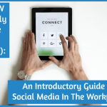 An Introductory Guide To Social Media In The Workplace by #NewToHR
