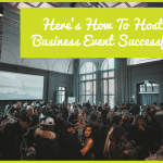 Here Is How To Host A Business Event Successfuly by newtohr.com