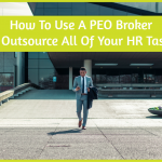 How To Use A PEO Broker To Outsource All Of Your HR Tasks by #NewToHR