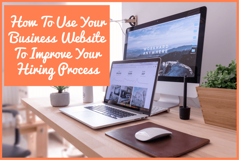 How To Use Your Business website To Improve Your Hiring Process by newtohr.com