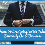 How You Are Going To Be Taken Seriously As A Business by newtohr.com