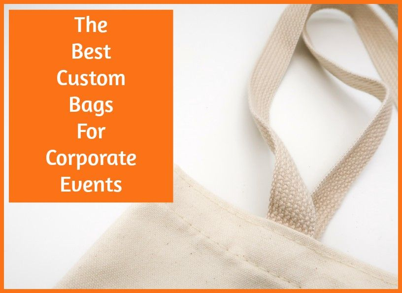 The Best Custom Bags For Corporate Events by #NewToHR