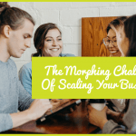 The Morphing Challenge Of Scaling Your Business by newtohr.com