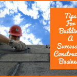Tips For Building A Successful Construction Business by #NewToHR