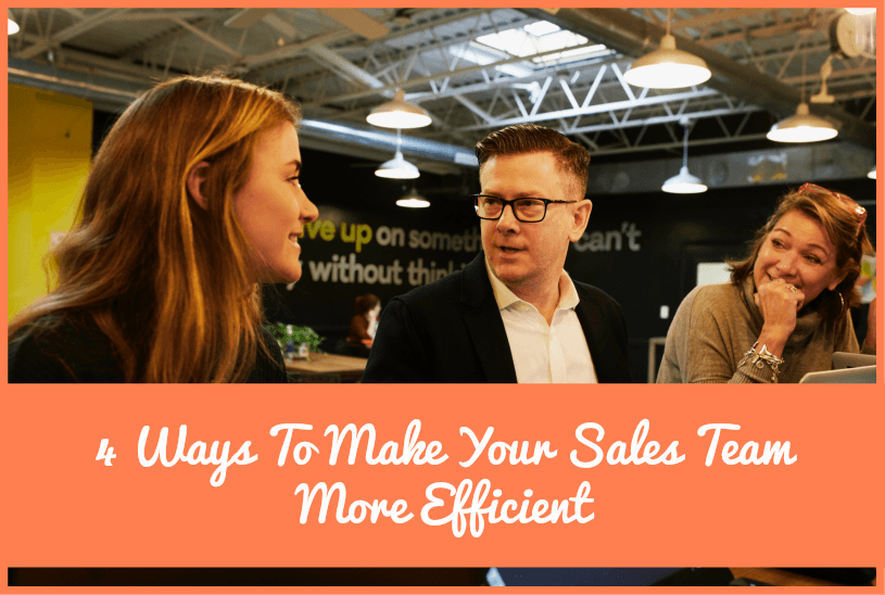 4 Ways To Make Your Sales Team More Efficient by newtohr.com