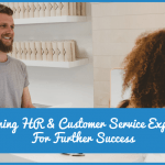 Combining HR And Customer Service Experience For Futher Success by #NewToHR