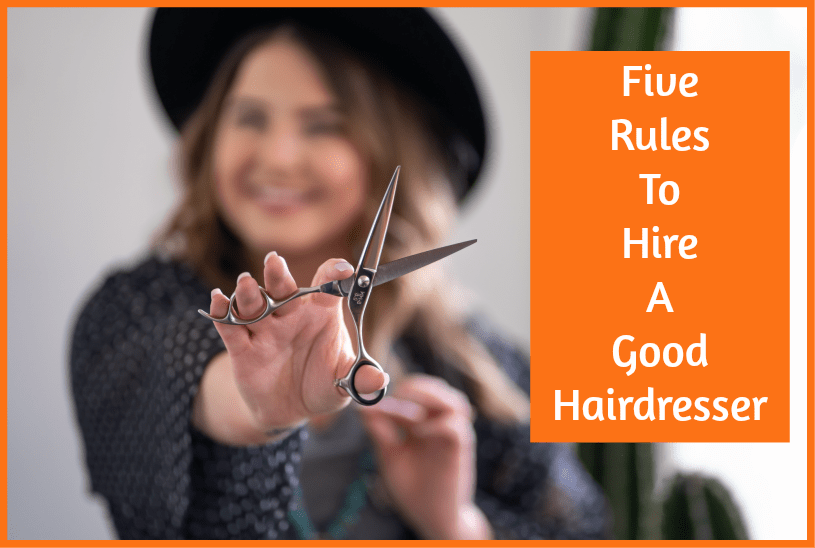 Five Rules To Hire A Good Hairdresser by newtohr.com