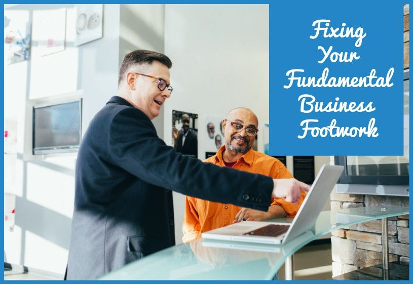 Fixing Your Fundamental Business Footwork by newtohr.com