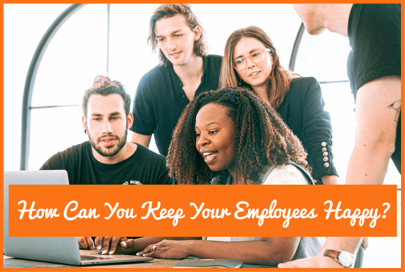 How Can You Keep Your Employees Happy by newtohr.com