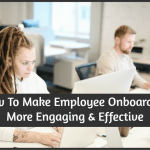 How To Make Employee Onboarding More Engaging And Effective by #NewToHR