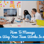How To Manage The Way Your Team Works In 2019 by newtohr.com