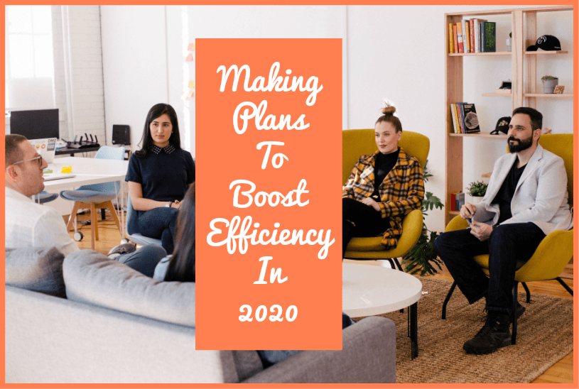 Making Plans To Boost Efficiency in 2020 by newtohr.com