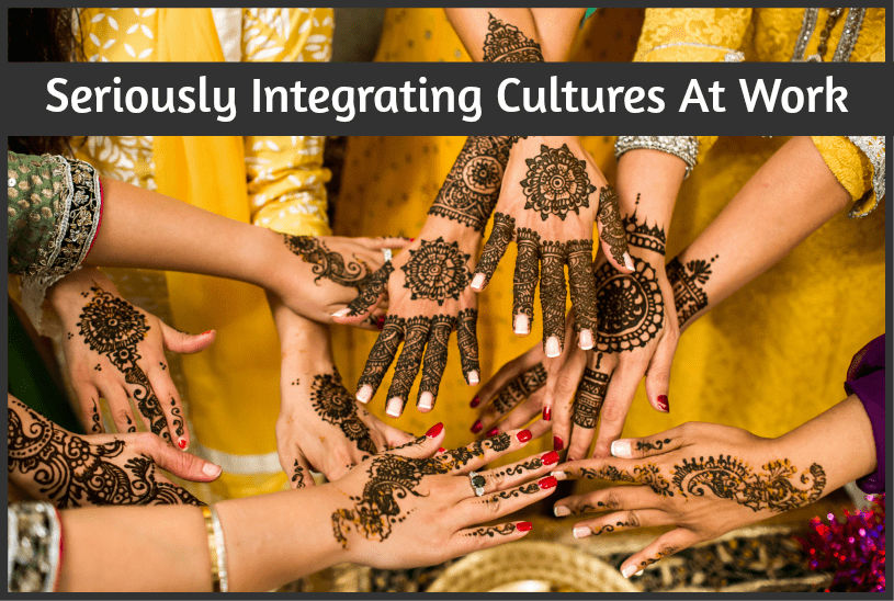Seriously Integrating Cultures At Work by #NewToHR