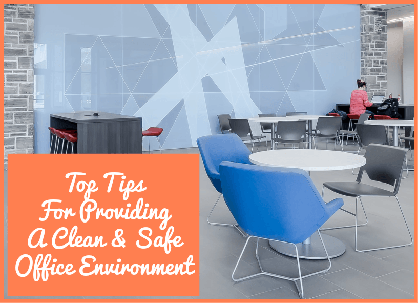 Top Tips For Providing A Clean And Safe Office Environment by newtohr.com