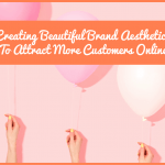 Creating Beautiful Brand Aesthetics To Attract More Customers Online by newtohr.com