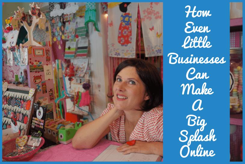 How Even Little Businesses Can Make A Big Splash Online by newtohr.com