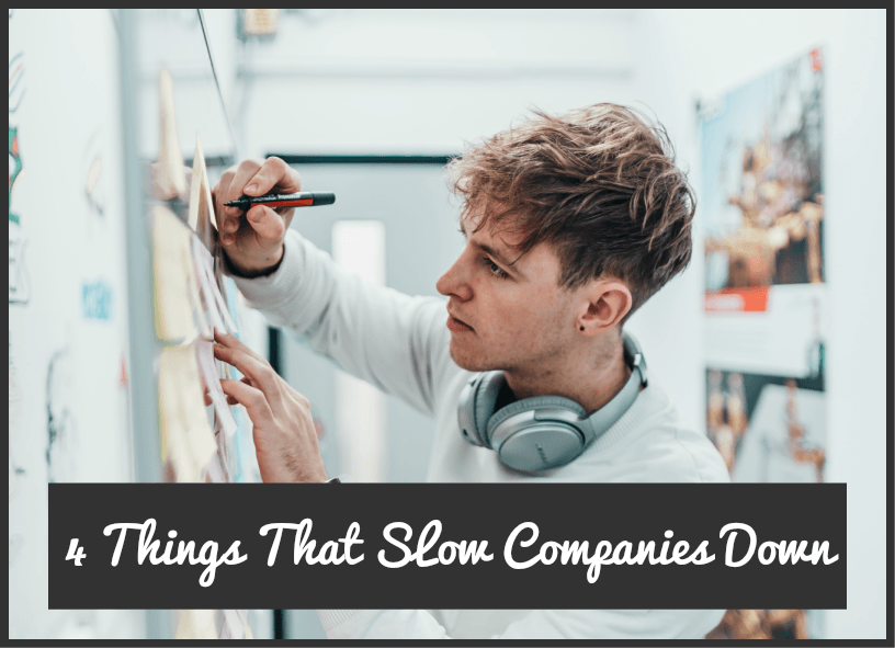 4 Things That Slow Companies Down by newtohr.com