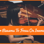 Four Reasons To Focus On Innovation by newtohr.com