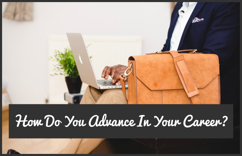 How Do You Advance In Your Career by #NewToHR