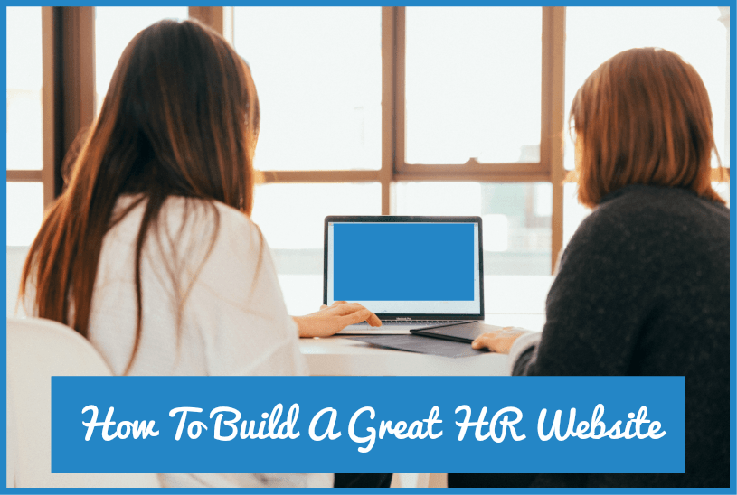 How To Build A Great HR Website by newtohr.com