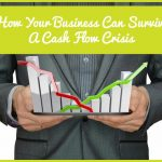 How Your Business Can Survive A Cash Flow Crisis by newtohr.com