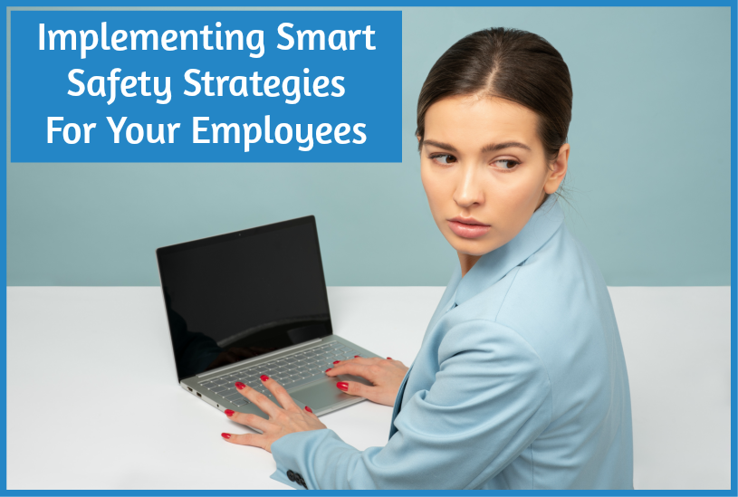 Implementing Smart Safety Strategies For Your Employees by newtohr.com