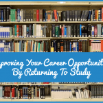 ImprovingYourCareerOpportunities By Returning To Study by #NewToHR
